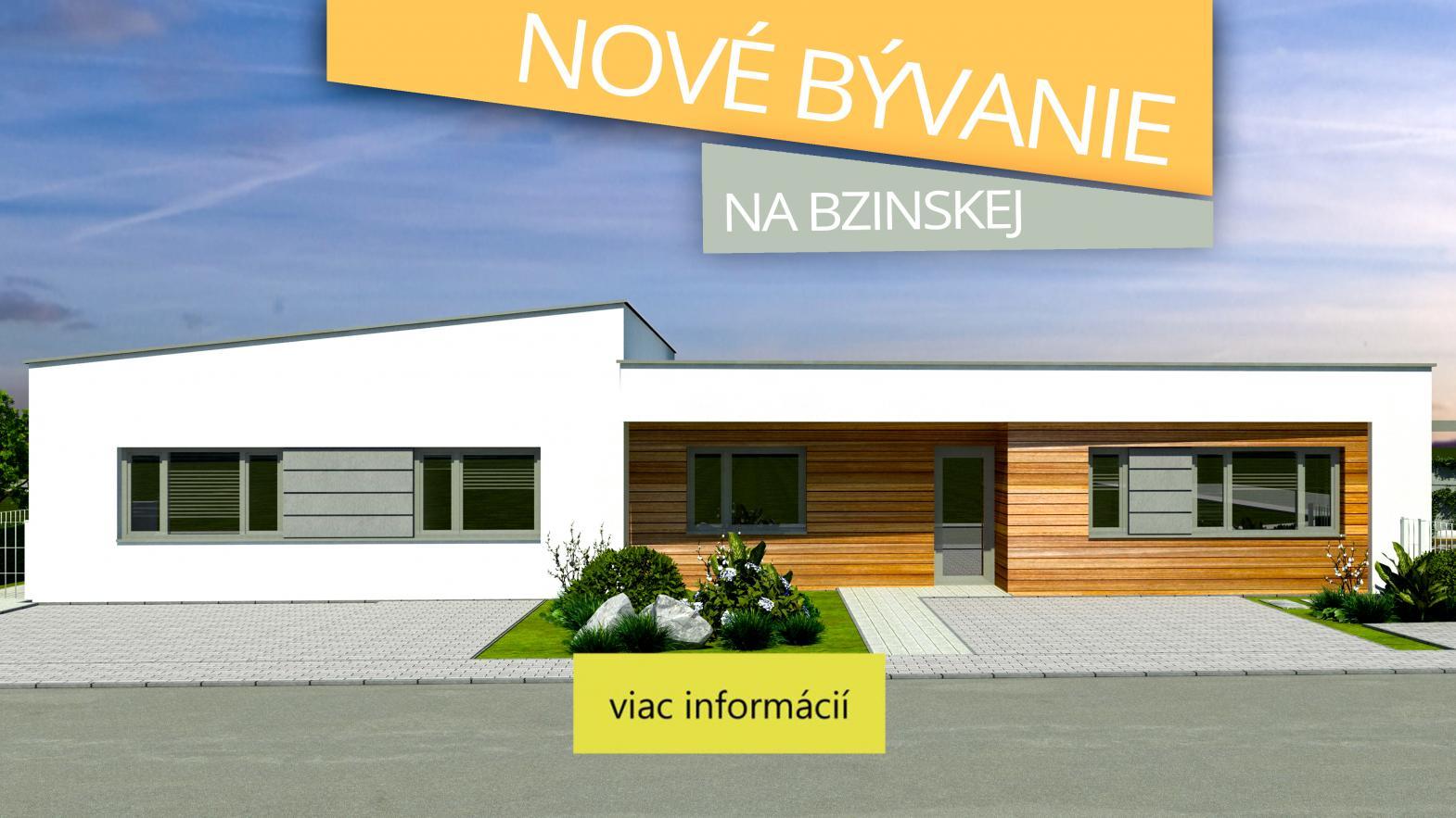 Bývajte v novom, bývajte na Bzinskej!